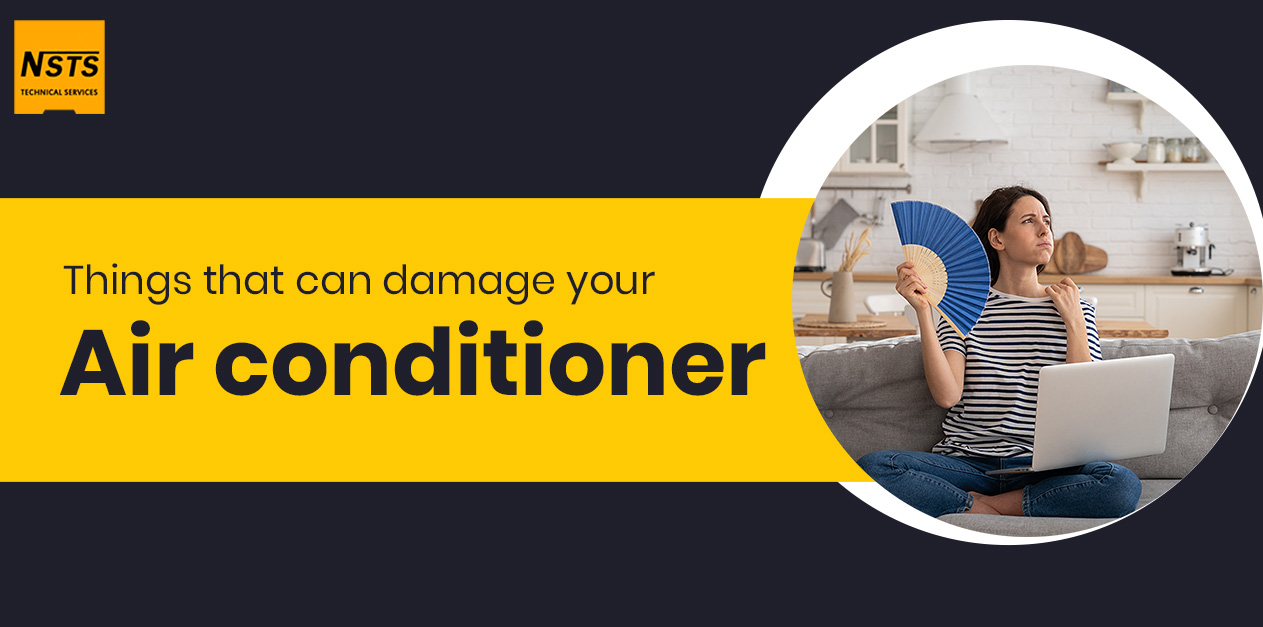 Things that can damage your air conditioner